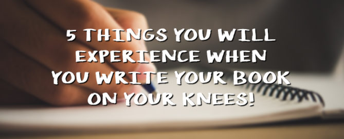 5 Things You Will Experience When You Write Your Book